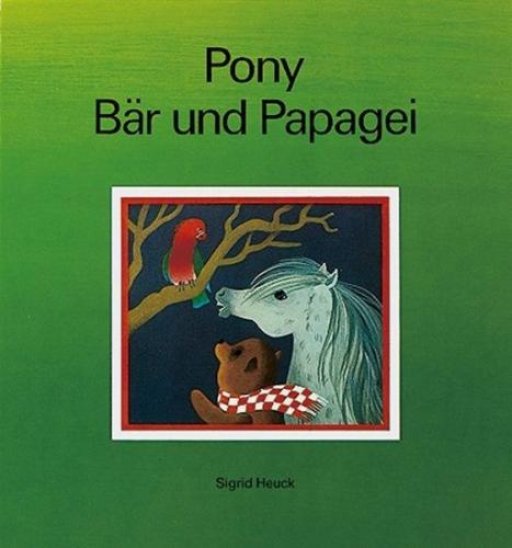 Pony, Bär und Papagei von Sigrid Heuck (Buch) NEU