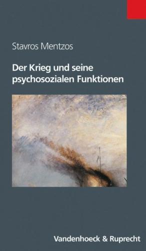 Der Krieg und seine psychosozialen Funktionen von Stavros Mentzos (Buch) NEU