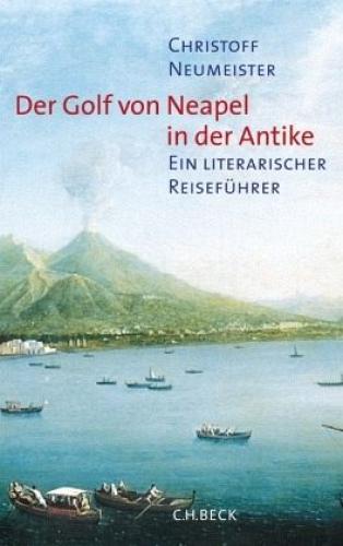 Der Golf von Neapel in der Antike von Christoff Neumeister (Buch) NEU