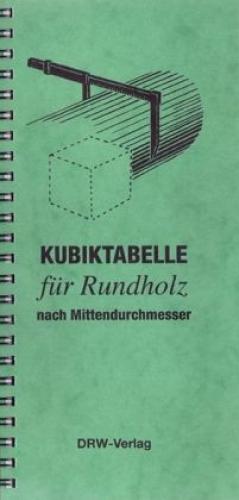 Kubiktabelle für Rundholz nach Mittendurchmesser (Buch) NEU