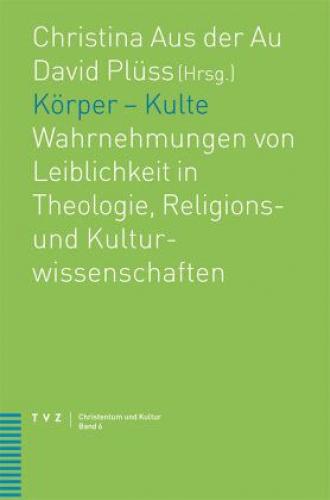Koerper-Kulte-von-Herausgegeben-von-Au-Christina-Aus-der-Pluess-David-Buch