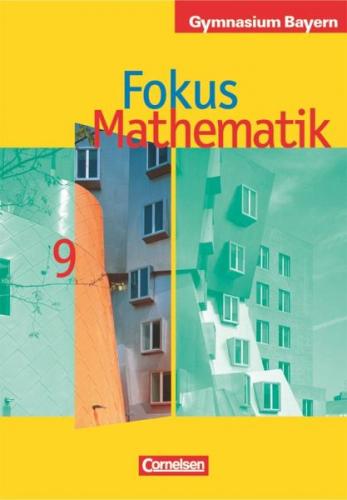 Fokus Mathematik 9. Jahrgangsstufe. Schülerbuch. Gymnasium Bayern (Schulbuch)