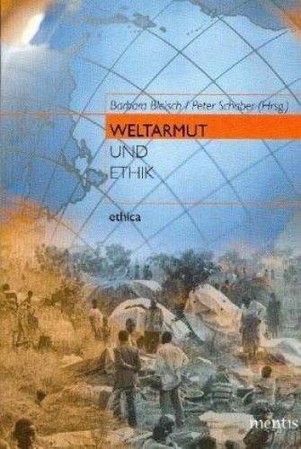 Weltarmut und Ethik von Barbara Bleisch; Peter (Hgg.) Schaber (Buch) NEU