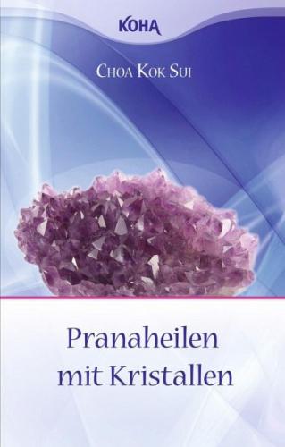 Pranaheilen mit Kristallen von Choa Kok Sui (Buch) NEU