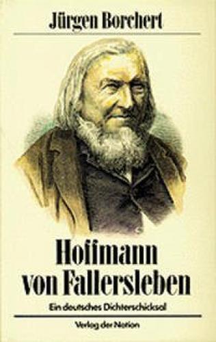 Hoffmann von Fallersleben von Jürgen Borchert (Buch) NEU