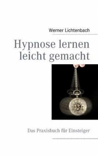 Hypnose lernen leicht gemacht von Werner Lichtenbach (Buch) NEU