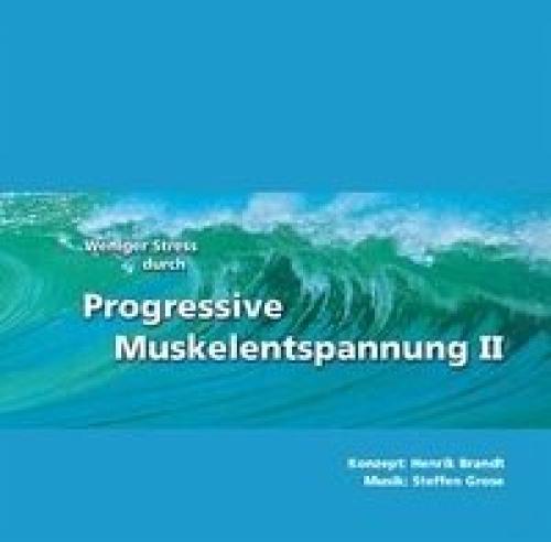 Weniger Stress durch Progressive Muskelentspannung 2 von Henrik Brandt (Musik)