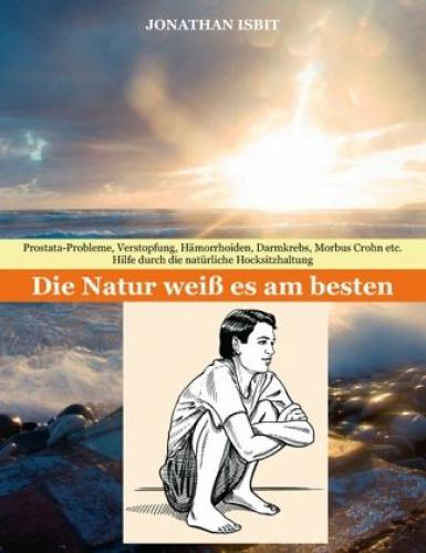 Die Natur weiß es am besten von Jonathan Isbit; Dietmar Fischler (Buch) NEU