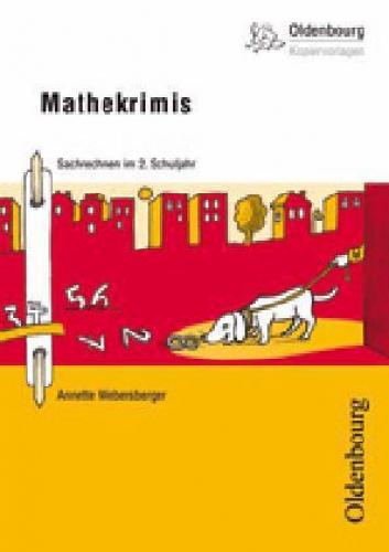 Mathekrimis, Sachrechnen im 2. Schuljahr von Annette Webersberger (Schulbuch)