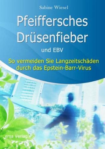 Pfeiffersches Drüsenfieber und EBV von Sabine Wiesel (Buch) NEU