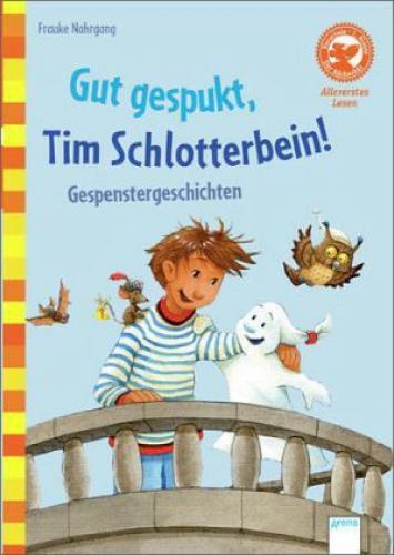 Gut gespukt, Tim Schlotterbein! von Frauke Nahrgang (Buch) NEU