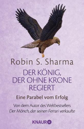 Der König, der ohne Krone regiert von Robin S. Sharma (Taschenbuch) NEU