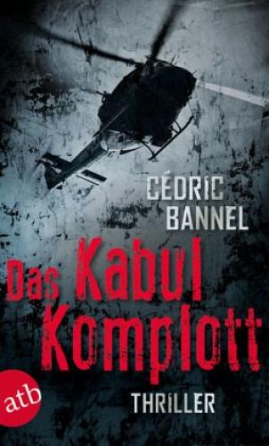 Das Kabul-Komplott von Cedric Bannel (Taschenbuch) NEU