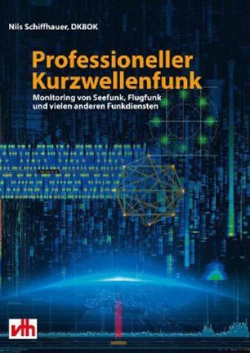 Professioneller Kurzwellenfunk von Nils Schiffhauer (Buch) NEU