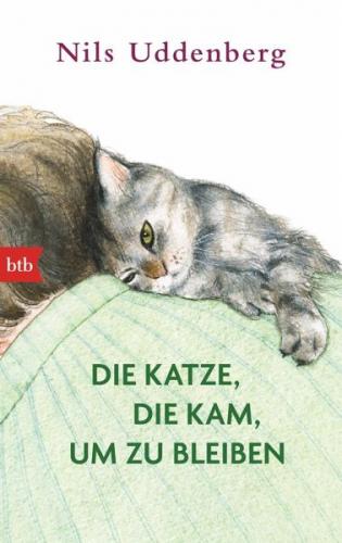 Die Katze, die kam, um zu bleiben von Nils Uddenberg (Taschenbuch) NEU