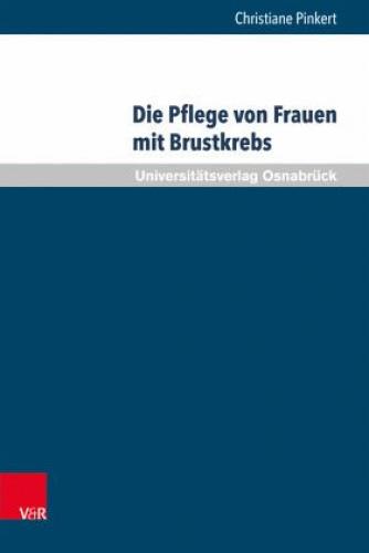 Die Pflege von Frauen mit Brustkrebs von Christiane Pinkert (Buch) NEU