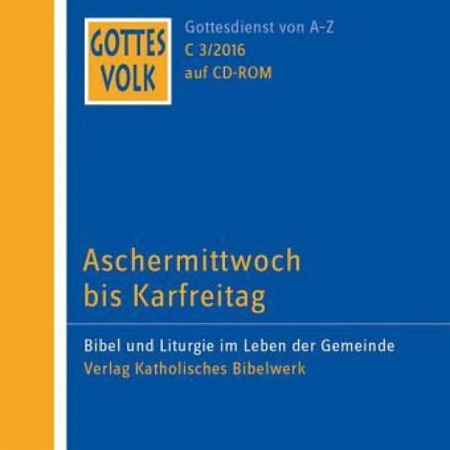 Aschermittwoch bis Karfreitag, 1 CD-ROM / Gottes Volk, Lesejahr C 2016 CD.3 NEU