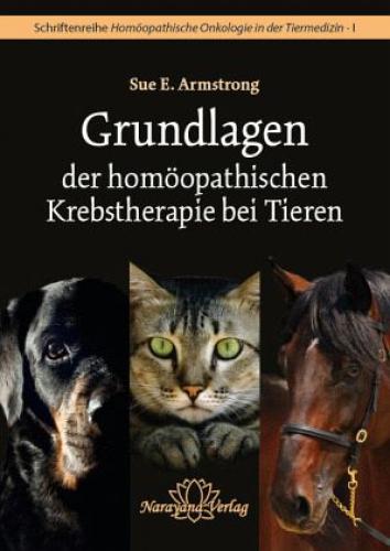 Grundlagen-der-homoeopathische-Krebstherapie-bei-Tieren-von-Sue-E-Armstrong-NEU