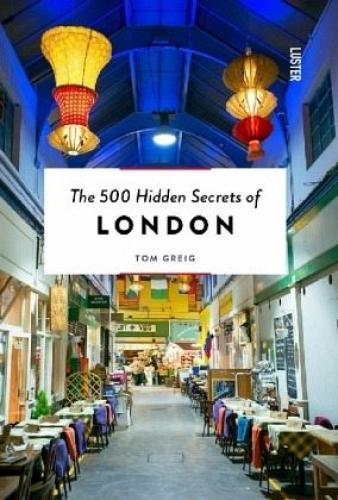The 500 Hidden Secrets of London von Tom Greig (Buch) NEU