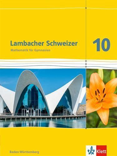 Lambacher Schweizer. 10. Schuljahr. Schülerbuch. Neubearbeitung. Baden-Württembe