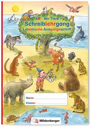 ABC der Tiere - Schreiblehrgang LA in Sammelmappe. Neubearbeitung. Klassenstufe
