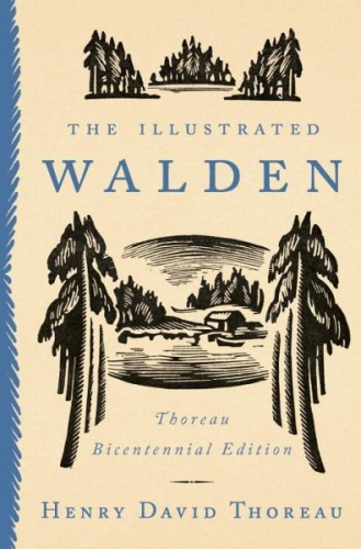 The Illustrated Walden: Thoreau Bicentennial Edition von Henry David Thoreau NEU