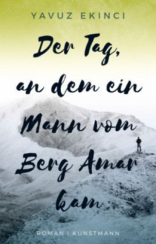 Der Tag, an dem ein Mann vom Berg Amar kam von Yavuz Ekinci (Buch) NEU