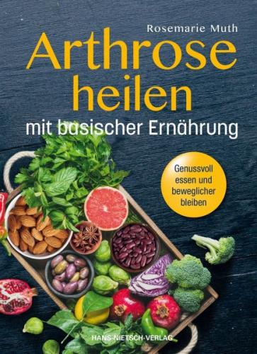 Arthrose heilen mit basische Ernährung von Rosemarie Muth (Buch) NEU